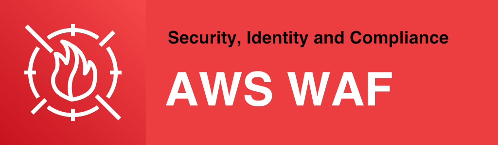 Amazon Web Services (AWS) Web Application Firewall (WAF) Service Delivery